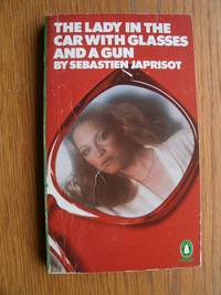 The Lady in the Car With Glasses and a Gun by  Sebastien Japrisot - Paperback - Reprint - 1980 - from Scene of the Crime Books, IOBA (SKU: biblio9842)
