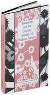 Socialism and The Literary Artistry Of William Morris