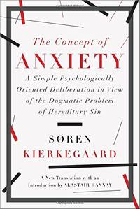 The Concept of Anxiety - A Simple Psychologically Oriented Deliberation: A Simple Psychologically...