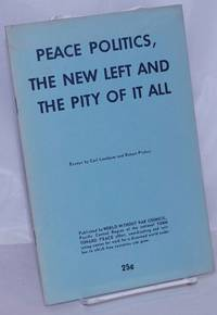 image of Peace politics, the New Left and the pity of it all