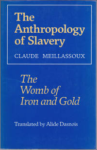 The Anthropology of Slavery: The Womb of Iron and Gold