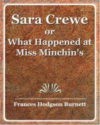 Sara Crewe or What Happened at Miss Minchin's by Frances Hodgson Burnett - Paperback - 2006-09-09 - from Books Express and Biblio.com