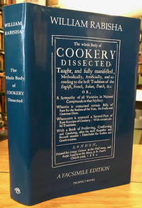 The Whole Body of Cookery Dissected a Facsimile of the Edition Published  in 1682