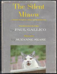The Silent Miaow. A Manual for Kittens, Strays, and Homeless Cats