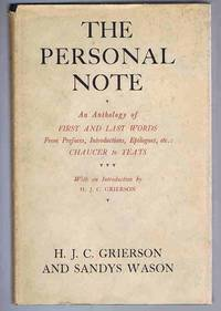 The Personal Note or, First and Last Words from Prefaces, Introductions, Dedications, Epilogues