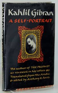 Kahlil Gibran: A Self-Portrait