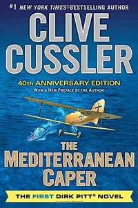 The Mediterranean Caper: The First Dirk Pitt Novel  A 40th Anniversary Edition