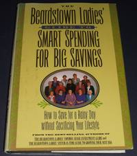 image of The Beardstown Ladies' Guide to Smart Spending for Big Savings: How to  Save for a Rainy Day Without Sacrificing Your Lifestyle