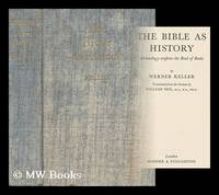 image of The Bible As History : a Confirmation of the Book of Books / by Werner Keller ; Translated by William Neil