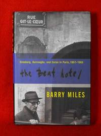 The Beat Hotel: Ginsberg, Burroughs, and Corso in Paris, 1957-1963