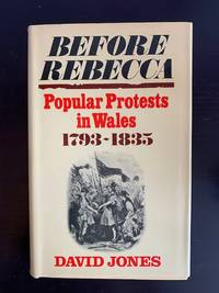 Before Rebecca: Popular Protests in Wales 1793-1835