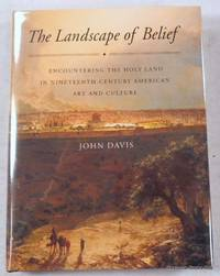 The Landscape of Belief: Encountering the Holy Land in Nineteenth-Century American Art and Culture
