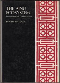 The Ainu Ecosystem. Environment and Group Structure