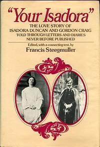 Your Isadora: The Love Story Of Isadora Duncan & Gordon Craig