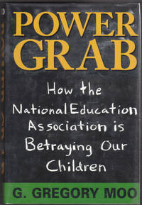 image of Power Grab: How the National Education Association is Betraying Our  Children