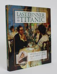 image of Last Dinner on The Titanic: Menus and Recipes from the Great Liner