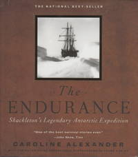 THE ENDURANCE: Shackleton's Legendary Antarctic Expedition. by  Caroline  1874-1922] Alexander - Hardcover - 2010. - from Bookfever.com, IOBA and Biblio.co.nz