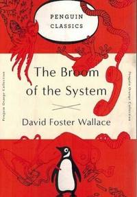 image of The Broom of the System: A Novel (Penguin Orange Collection)