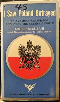 I Saw Poland Betrayed by Arthur Bliss Lane - 1965