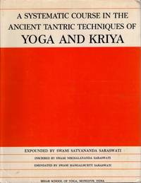image of A SYSTEMATIC COURSE IN THE ANCIENT TANTRIC TECHNIQUES OF YOGA AND KRIYA