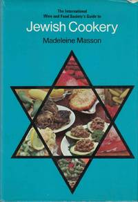 The International Food and Wine Society's Guide to Jewish Cookery
