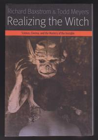Realizing the Witch : Science, Cinema, and the Mastery of the Invisible (Forms of Living)