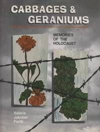 CABBAGES & GERANIUMS: MEMORIES OF THE HOLOCAUST [AUTHOR/ ARTIST INSCRIBED]