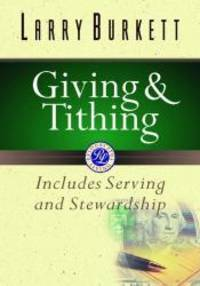 image of Giving and Tithing: Includes Serving and Stewardship (Burkett Financial Booklets)