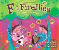F Is for Fireflies: God's Summertime Alphabet by Kathy-jo Wargin - 2011-08-06