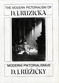 THE MODERN PICTORIALISM OF D.J. RUZICKA