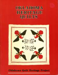 Oklahoma Heritage Quilts: A Sampling of Quilts Made in Brought to Oklahoma Before 1940