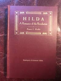 Hilda A Romance of the Revolution  Washington Bi-Centennial Edition