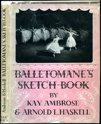 Balletomane's Sketch Book by Ambrose, Kay and Arnold L. Haskell - 1942