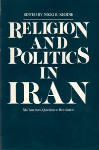 image of Religion and Politics in Iran: Shi'ism from Quietism to Revolution