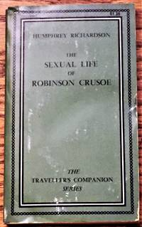 The Sexual Life of Robinson Crusoe by Humphrey Richardson - 1967 - from My Book Heaven and Biblio.com