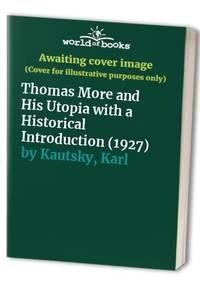 Thomas More and His Utopia with a Historical Introduction (1927)