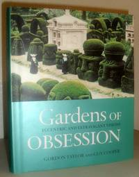 Gardens of Obsession - Eccentric and Extravagant Visions