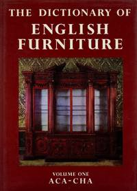 The Dictionary of English Furniture; From the Middle Ages to the Late Georgian Period