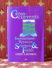 CROSS-CURRENTS, interactions between science and faith