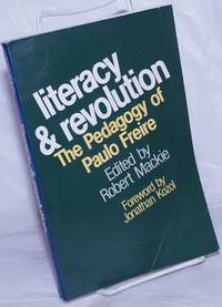 image of Literacy_revolution, the pedagogy of Paulo Freire. Foreword by Jonathan Kozol