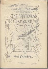 The Whiteclad Gambler. Le Joueur Blancvetu ou Les Ecrits et Les Gestes de  H de Salignac Poeme...