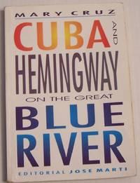Cuba and Hemingway on the Great Blue River. Traducción. del español por Harold Spencer.