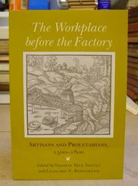 The Workplace Before The Factory - Artesans And Proletarians 1500 - 1800