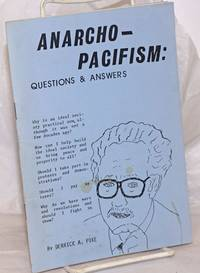 Anarcho-Pacifism: Questions & Answers; A Personal View of Anarchism and Pacifism