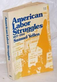 American labor struggles, 1877 - 1934