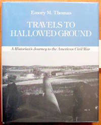 image of Travels to Hallowed Ground. a Historian's Journey to the American Civil War.