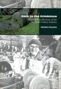 image of Back to the Grindstone : Personal Recollections of the Sheffield Cutlery Industry