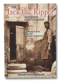 The Jack the Ripper Location Photographs: Dutfield's Yard and the Whitby Collection
