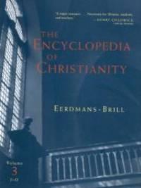 The Encyclopedia of Christianity, Volume 3: J-O (Encyclopedia of Christianity (Brill))