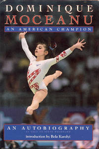 image of Dominique Moceanu: An American Champion (An Autobiography)